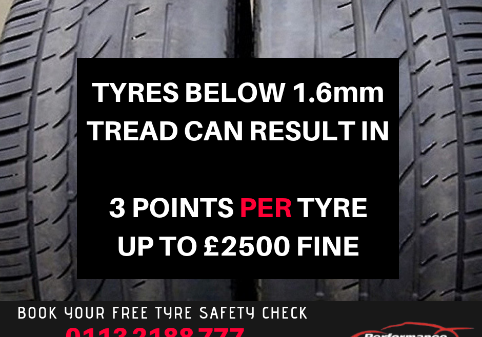 Fines for bald tyres, how many points for tyres below minimum tread depth, Performance Tyres Leeds